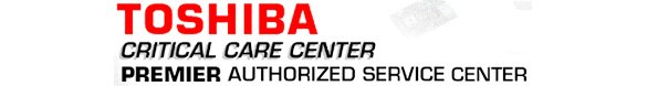 Toshiba Premier Authorized Service Provider and Critical Care Center